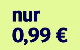 Preisknaller: 4 Wochen nur 0,99 €!